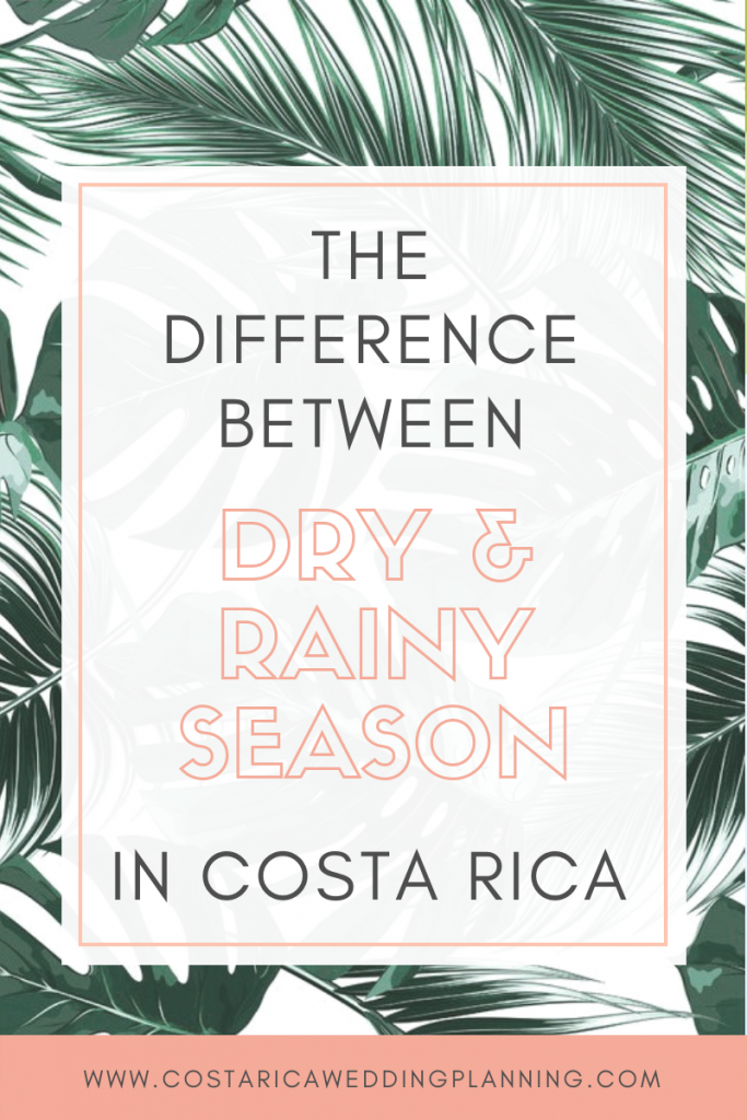 The Difference Between Dry Season and Rainy Season in Costa Rica