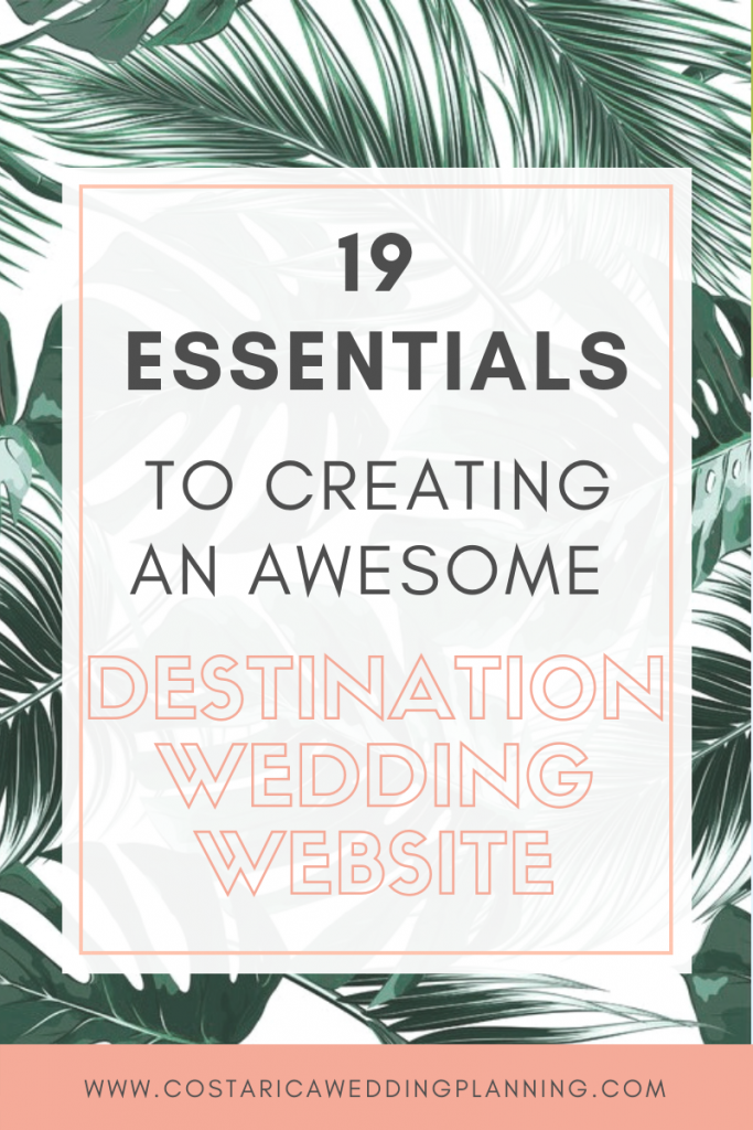 19 Essentials To Creating An Awesome Destination Wedding Website